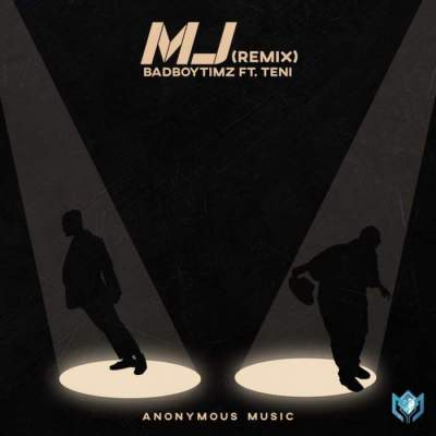 Music: Bad Boy Timz - MJ (Remix) (feat. Teni)