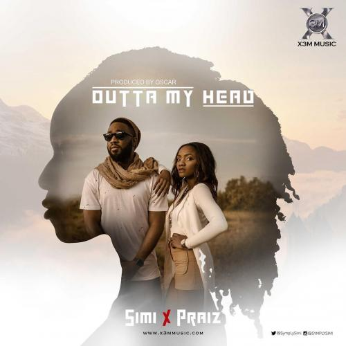 Simi & Praiz - Outta My Head