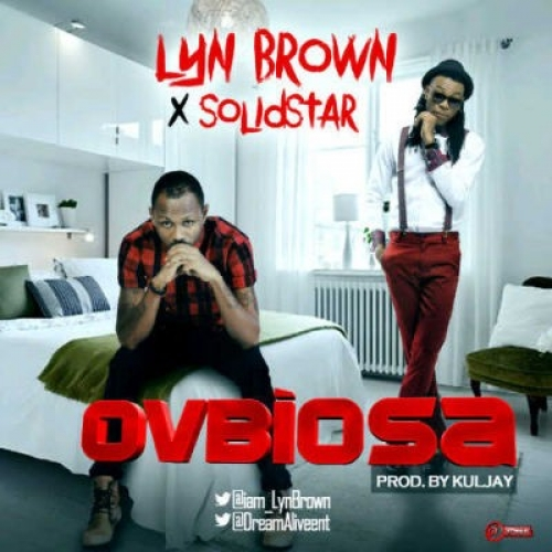 Lyn Brown - Ovbiosa (ft. Solidstar)