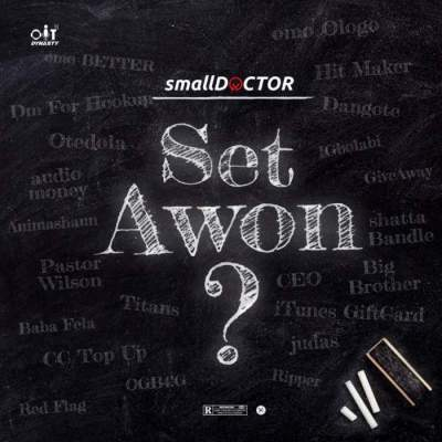 Music: Small Doctor - Set Awon ?