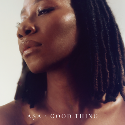 Music: Asa - Good Thing