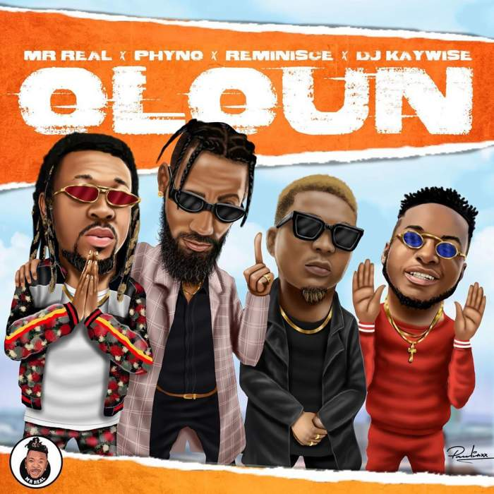 Mr Real - Oloun (feat. Phyno, Reminisce & DJ Kaywise)