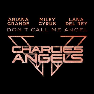 Music: Ariana Grande, Miley Cyrus & Lana Del Rey - Don't Call Me Angel (Charlie's Angels)
