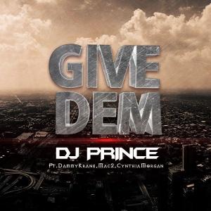DJ Prince - Give Dem (ft. Dammy Krane, Cynthia Morgan & Mac 2)