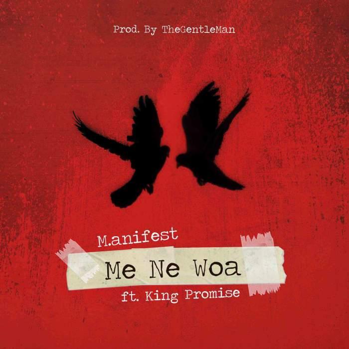 M.anifest - Me Ne Woa (feat. King Promise)