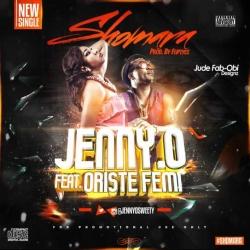 Jenny O - Sho Mara (ft. Oritse Femi)