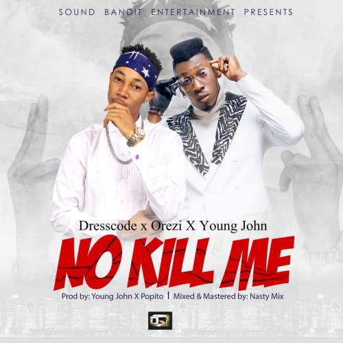 DressCode - No Kill Me (feat. Orezi & Young John)