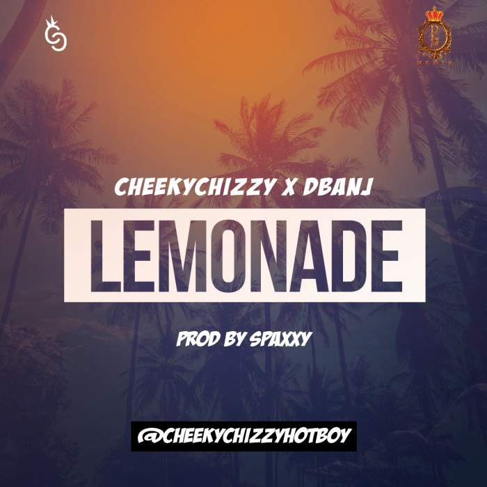 CheekyChizzy & D'banj - Lemonade