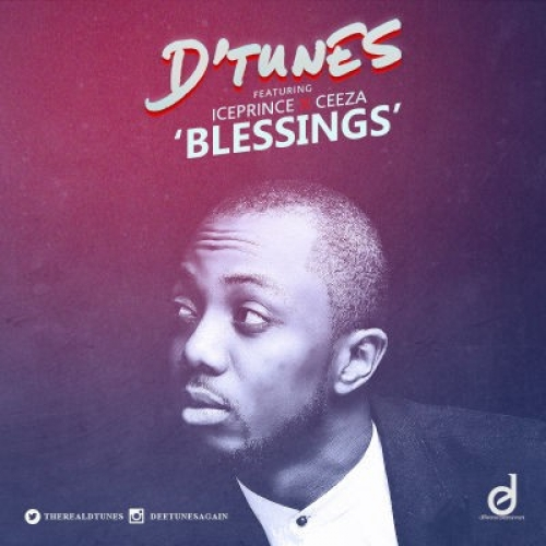 D'Tunes - Blessings (feat. Ice Prince & Ceeza)