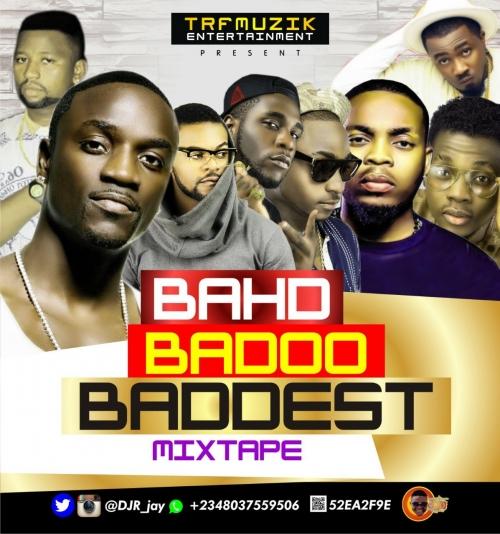 DJ R-Jay - Bahd Baddo Baddest Mixtape