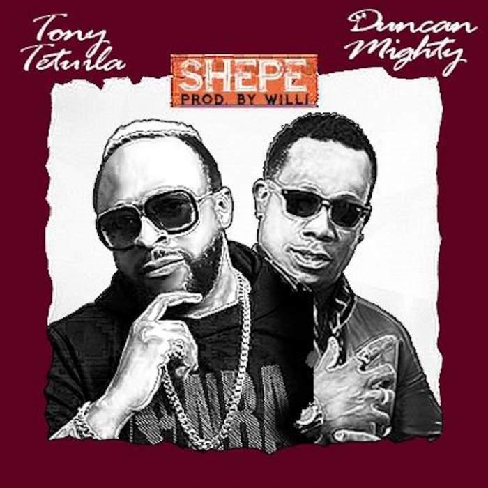 [Music] Tony Tetuila – Shepe (feat. Duncan Mighty)