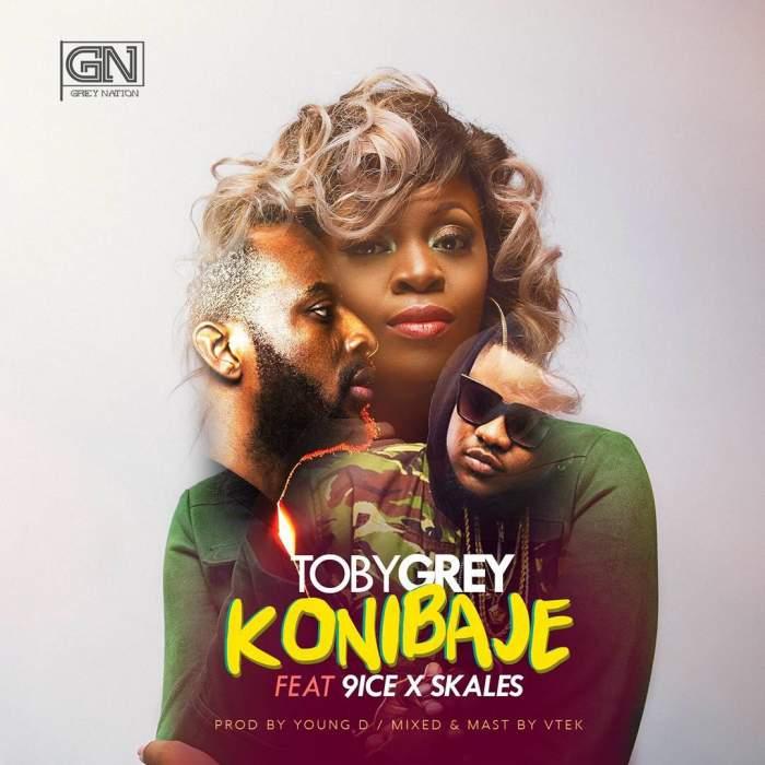 Toby Grey - Konibaje (feat. 9ice & Skales)
