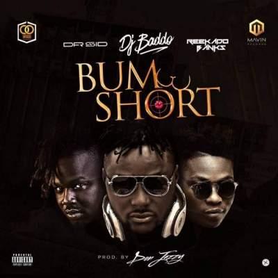 Music: DJ Baddo - Bum Short (feat. Reekado Banks & Dr Sid) [Prod. by Don Jazzy]
