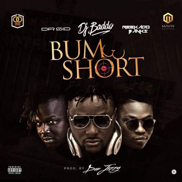 DJ Baddo - Bum Short (feat. Reekado Banks & Dr Sid)