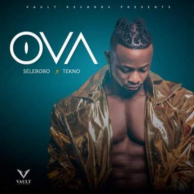 Music: Selebobo - Ova (feat. Tekno)