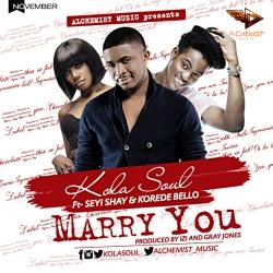 Kola Soul - Marry You (feat. Seyi Shay & Korede Bello)