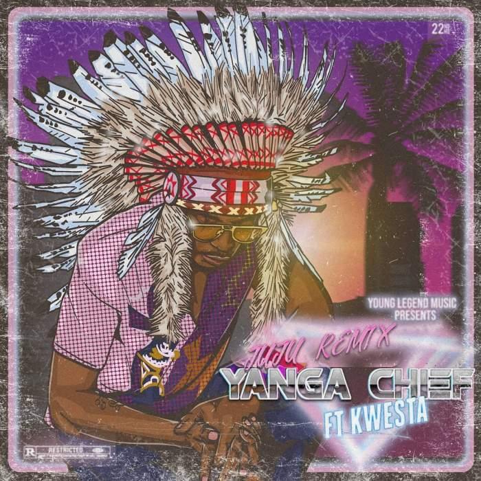 Yanga Chief - Juju (Remix) (feat. Kwesta)