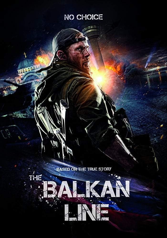 The Balkan Line (2019) [Russian]