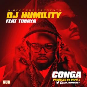 DJ Humility - Conga (ft. Timaya)