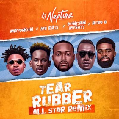 Music: DJ Neptune - Tear Rubber (Remix) (feat. Mayorkun, Mr Eazi, Duncan Mighty & Afro-B) [Prod. by Young John]