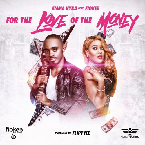 Emma Nyra - For The Love Of The Money (feat. Fiokee)