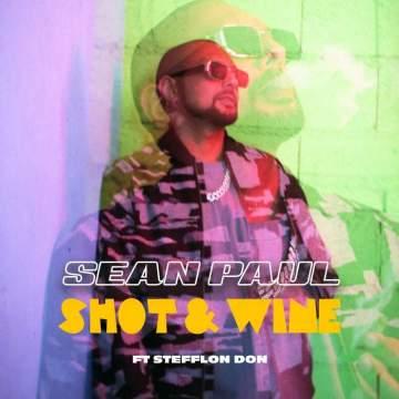 Music: Sean Paul - Shot & Wine (feat. Stefflon Don)