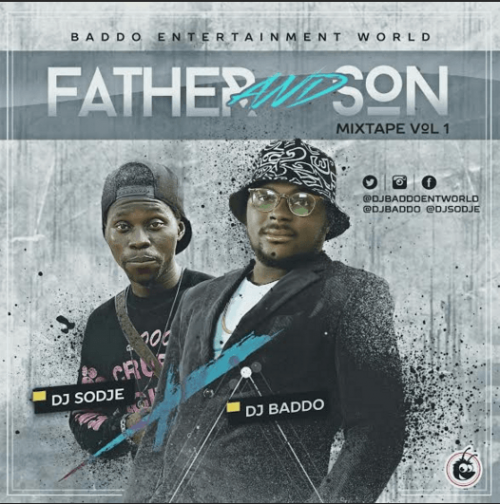DJ Sodje & DJ Baddo - Father & Son Mix (Vol. 1)