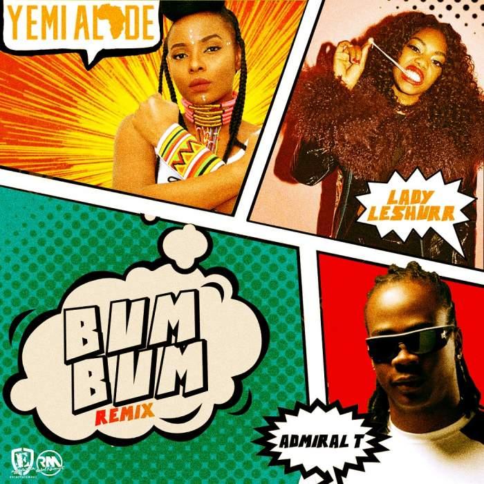 Yemi Alade - Bum Bum (Remix) (feat. Admiral T & Lady Leshurr)
