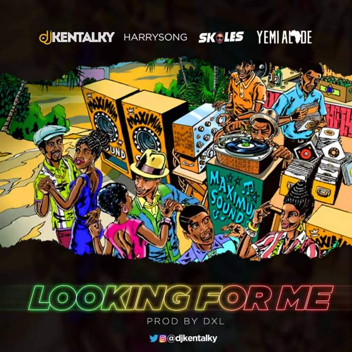 DJ Kentalky - Looking For Me (feat. Harrysong, Skales & Yemi Alade)