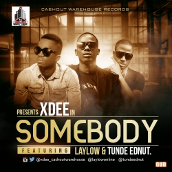 Xdee - Somebody (ft. LayLow & Tunde Ednut)