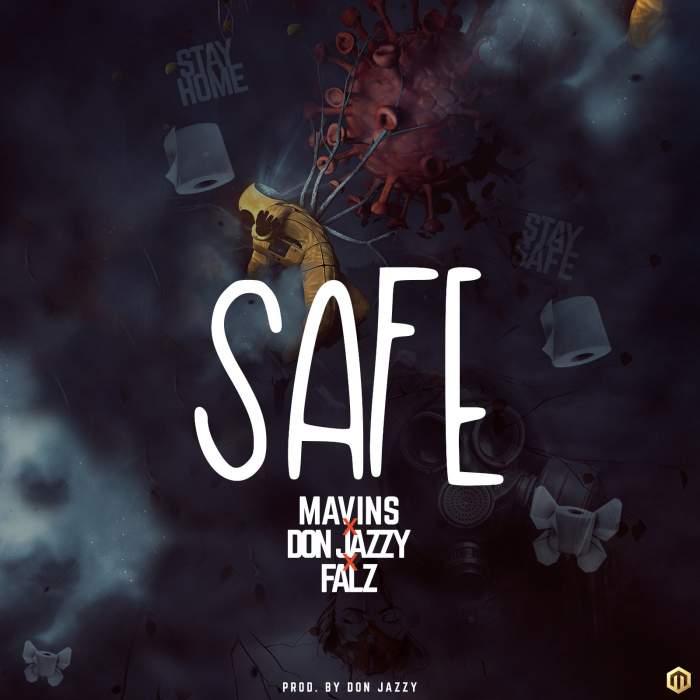 Mavins - Safe (feat. Don Jazzy & Falz)
