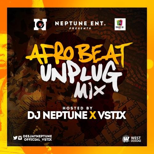 DJ Neptune & Vstix - Afrobeat Unplug Mix (Vol. 1)