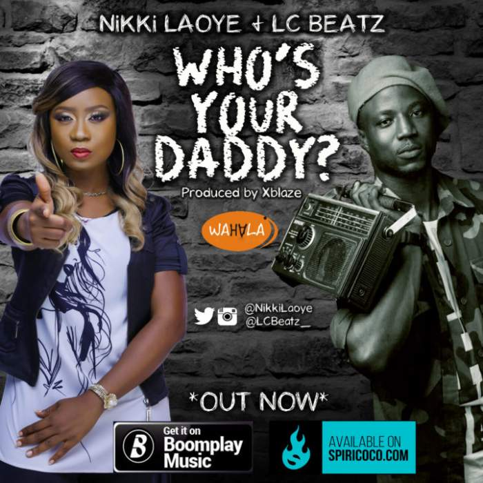 Nikki Laoye - Who's Your Daddy? (feat. LC Beatz)