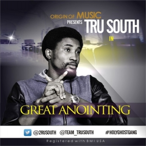 Tru South - Great Anointing