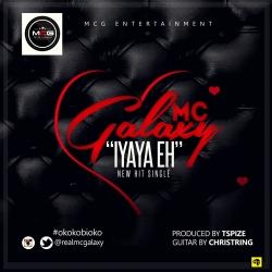 MC Galaxy - Iyaya Eh