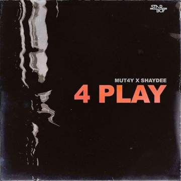 Music: Mutay - 4 Play (feat. Shaydee)
