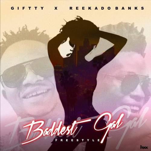 Giffty - Baddest Gal (feat. Reekado Banks)