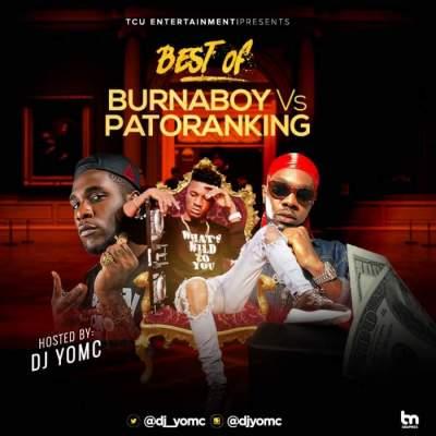 DJ Mix: DJ YomC - Best Of Burna Boy vs. Patoranking