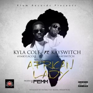 Kyla Cole - African Lady (ft. KaySwitch)