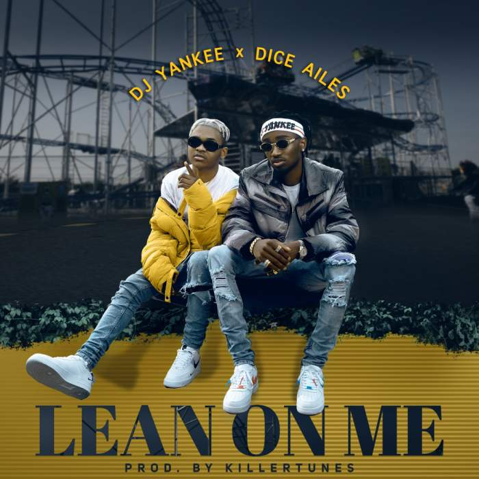 DJ Yankee - Lean On Me (feat. Dice Ailes)