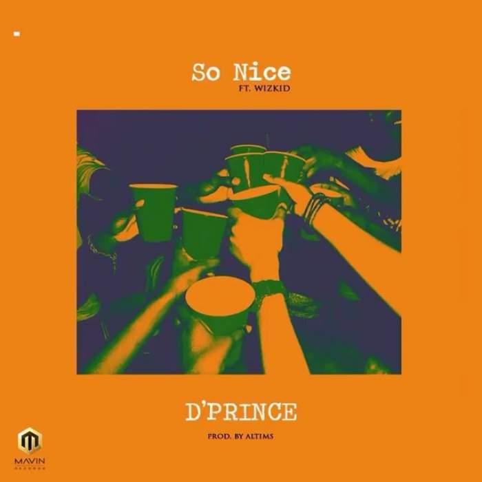 D'Prince - So Nice (feat. Wizkid)