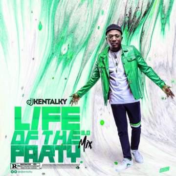 DJ Mix: DJ Kentalky - Life Of The Party Mix 3.0