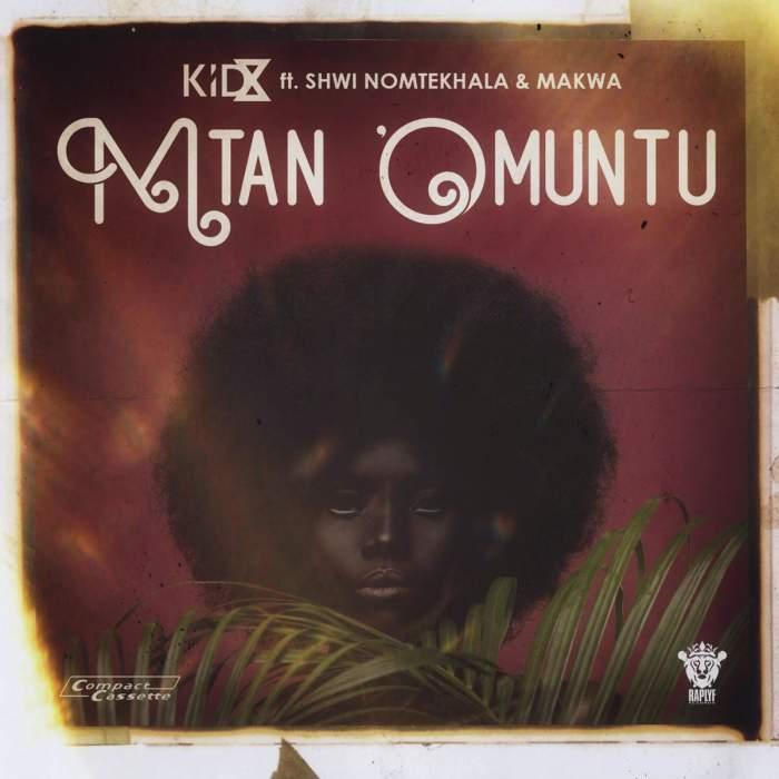 KiD X - Mtano Muntu (feat. Makwa & Shwi Nomtekhala)
