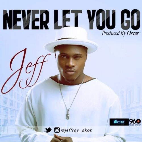 Jeff - Never Let You Go