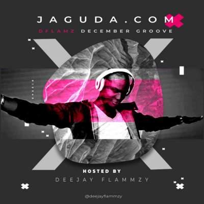 DJ Mix: JagudaDotCom & DJ Flammzy - December Groove Mix