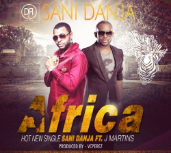 Sani Danja - Africa (feat. J Martins)