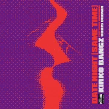 Music: Kirko Bangz - Date Night (Same Time) (feat. Chris Brown)