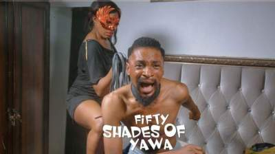 Comedy Skit: YAWA - Episode 31 (Fifty Shades of YAWA)