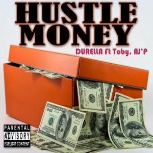 Durella - My Money My Hustle (ft. Toby & AJ'P)