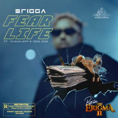 Music: Erigga - Fear Life (feat. Funkcleff & Iron Side)